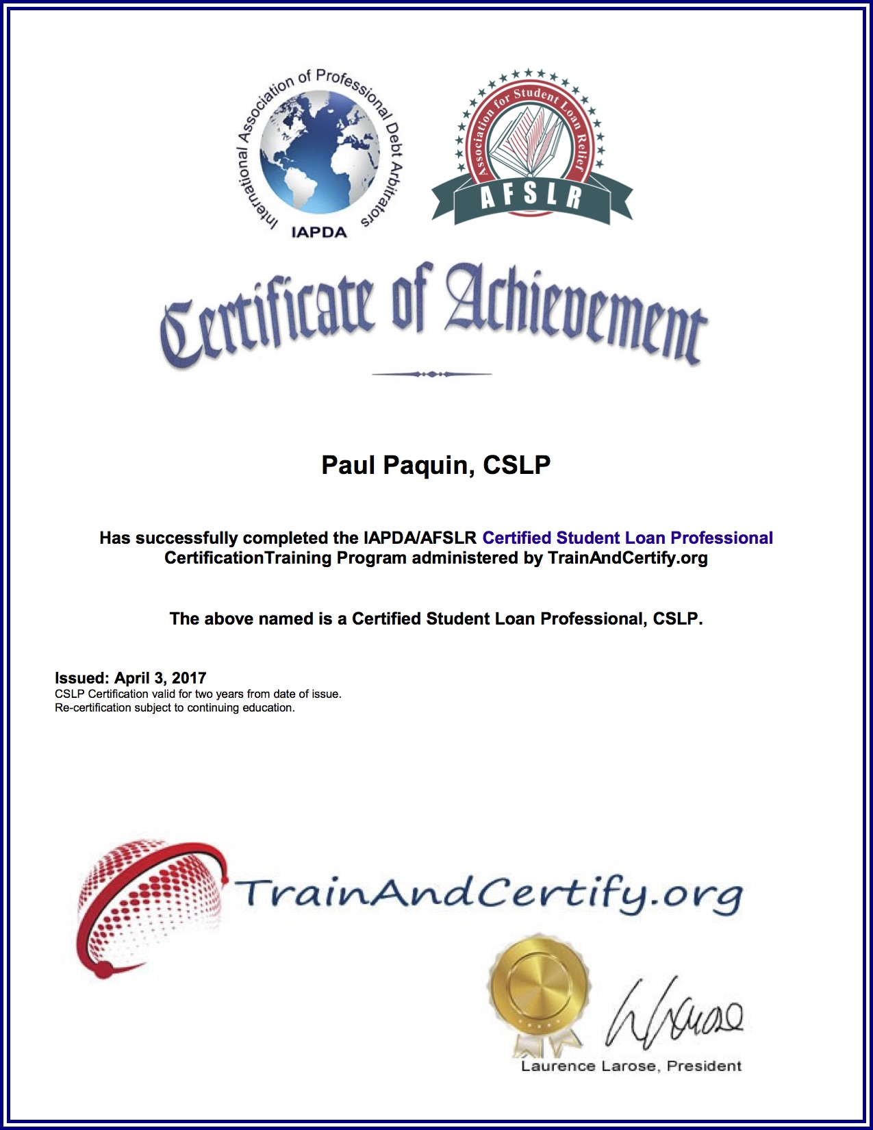 Paul J Paquin is a Certified Member of the International Association of Professional Debt Arbitrators; -- Trained on unsecured debt relief options.